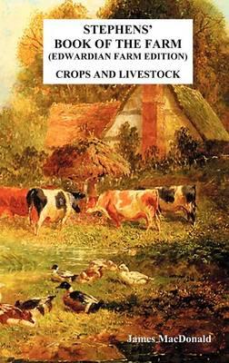 Stephens' Book of the Farm Edwardian Farm Edition: Crops and Livestock (Hardback)