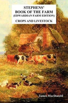 Stephens' Book of the Farm Edwardian Farm Edition: Crops and Livestock (Paperback)