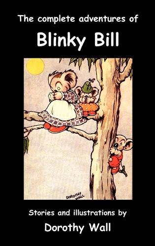 The Complete Adventures of Blinky Bill (Hardback)