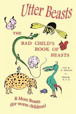Utter Beasts: the Bad Child's Book of Beasts and More Beasts (for Worse Children) (Paperback)