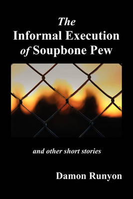 The Informal Execution of Soupbone Pew (Paperback)