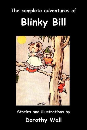 The Complete Adventures of Blinky Bill (Paperback)