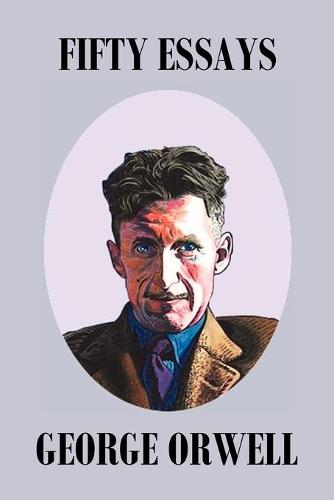 Fifty Orwell Essays (Paperback)