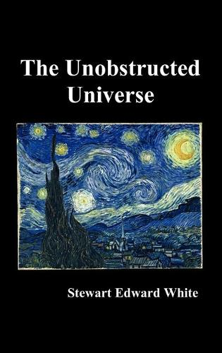 The Unobstructed Universe (Hardback)