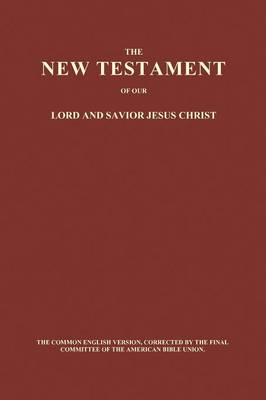 The New Testament of Our Lord and Savior Jesus Christ (Paperback) (Paperback)