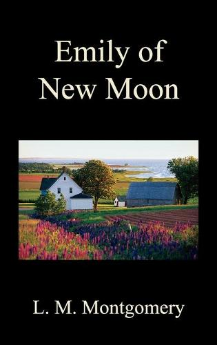 Emily of New Moon (Hardback)