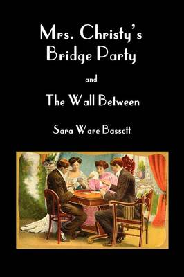 Mrs Christy's Bridge Party and The Wall Between (Paperback)