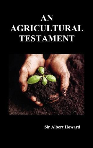 An Agricultural Testament (Hardback) (Hardback)