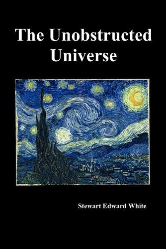 The Unobstructed Universe (Paperback)