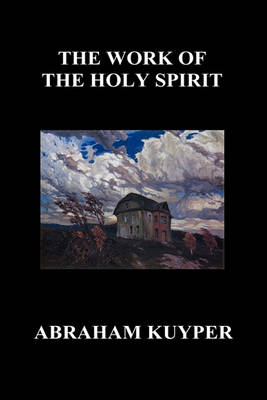 The Work of the Holy Spirit (Hardback) (Hardback)