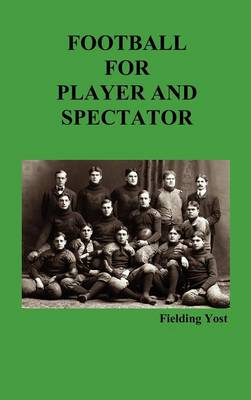 Football for Player and Spectator (Illustrated Edition) (Hardback)