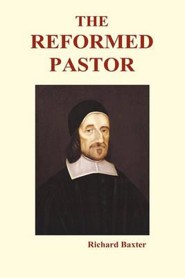 The Reformed Pastor (Hardback) (Hardback)
