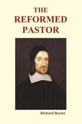 The Reformed Pastor (Paperback) (Paperback)