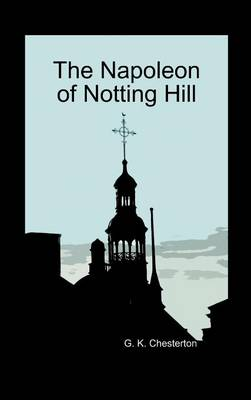 The Napoleon of Notting Hill (Hardback) (Hardback)