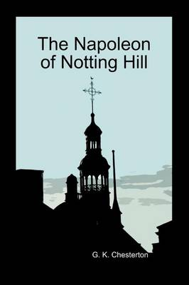 The Napoleon of Notting Hill (Paperback) (Paperback)