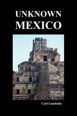 Unknown Mexico (Paperback) (Paperback)