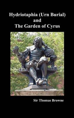 Hydriotaphia (Urn Buriall) and the Garden of Cyrus (Hardback)
