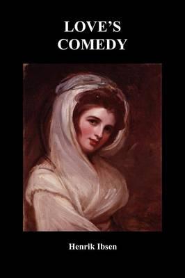 Love's Comedy (Paperback)