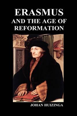 Erasmus and the Age of Reformation (Hardback) (Hardback)