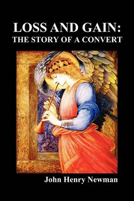 Loss and Gain: The Story of a Convert (Paperback)