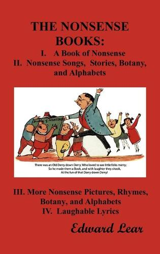 THE Nonsense Books: The Complete Collection of the Nonsense Books of Edward Lear (with Over 400 Original Illustrations) (Hardback)