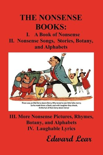 THE Nonsense Books: The Complete Collection of the Nonsense Books of Edward Lear (with Over 400 Original Illustrations) (Paperback)