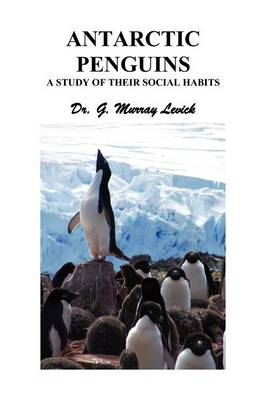 Antarctic Penguins: A Study of Their Social Habits (Paperback)
