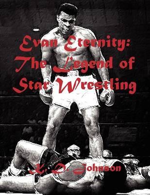 Evan Eternity: The Legend of Star Wrestling Worldwide (Paperback)