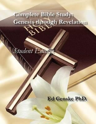 Complete Bible Study: Genesis Through Revelation [Student Edition] (Paperback)