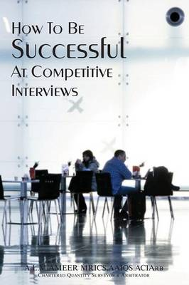 How To Be Successful At Competitive Interviews (Paperback)