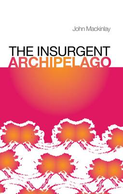 The Insurgent Archipelago (Hardback)