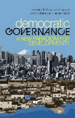 Democratic Governance: A New Paradigm for Development? (Hardback)
