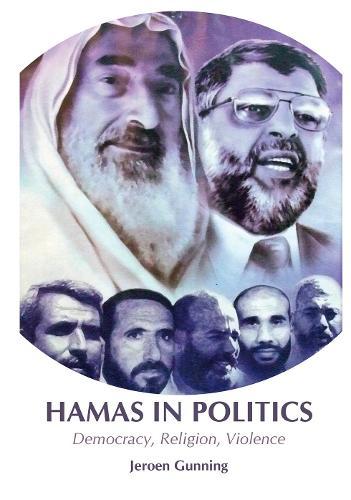 Hamas in Politics: Democracy, Religion, Violence (Paperback)