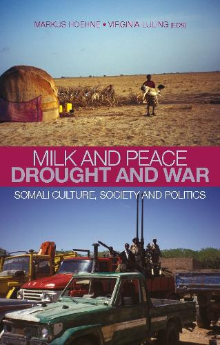 Milk and Peace, Drought and War: Somali Culture, Society and Politics (Paperback)