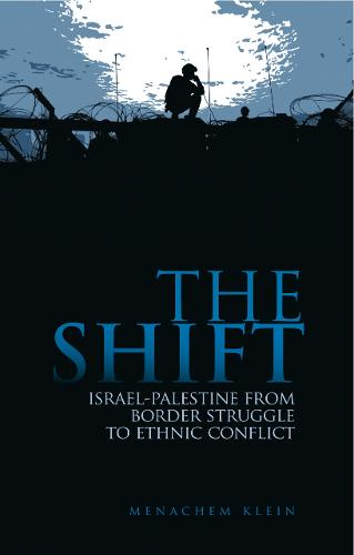 The Shift: Israel-Palestine from Border Struggle to Ethnic Conflict (Paperback)