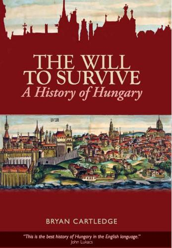 The Will to Survive: A History of Hungary (Paperback)