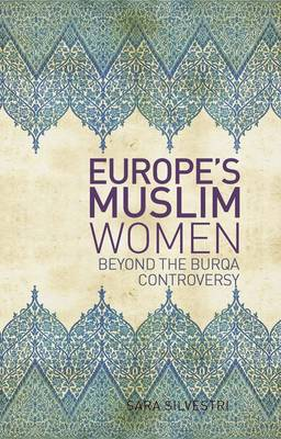 Europe's Muslim Women: Beyond the Burqa Controversy (Paperback)