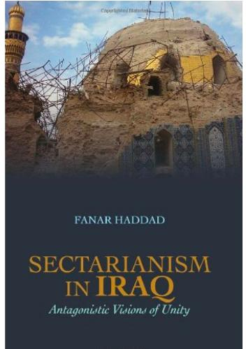 Sectarianism in Iraq: Antagonistic Visions of Unity (Paperback)