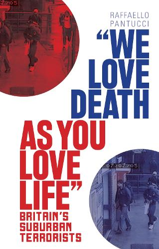'We Love Death as You Love Life: Britain's Suburban Terrorists (Paperback)