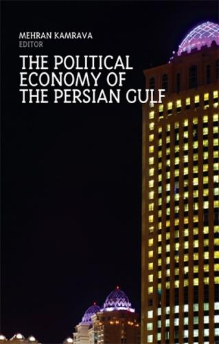 The Political Economy of the Persian Gulf (Paperback)