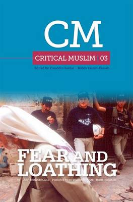 Critical Muslim 03: Fear and Loathing - Critical Muslim (Paperback)