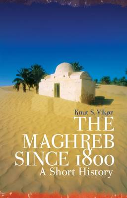 The Maghreb Since 1800: A Short History (Hardback)