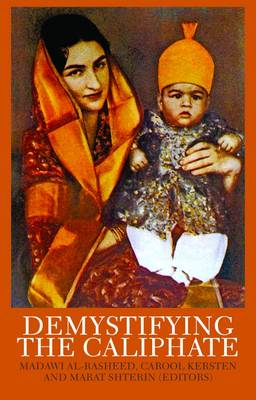 Demystifying the Caliphate: Historical Memory and Contemporary Contexts (Paperback)
