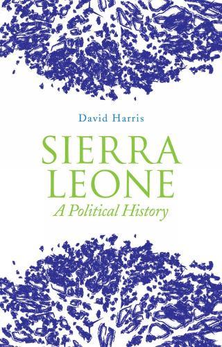 Sierra Leone: A Political History (Paperback)