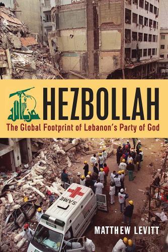 Hezbollah: The Global Footprint of Lebanon's Party of God (Hardback)