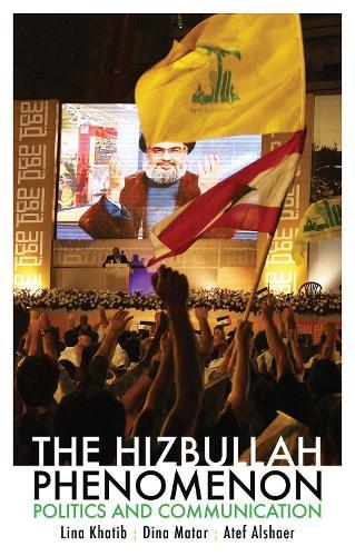 The Hizbullah Phenomenon: Politics and Communication (Paperback)