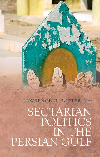 Sectarian Politics in the Persian Gulf (Paperback)