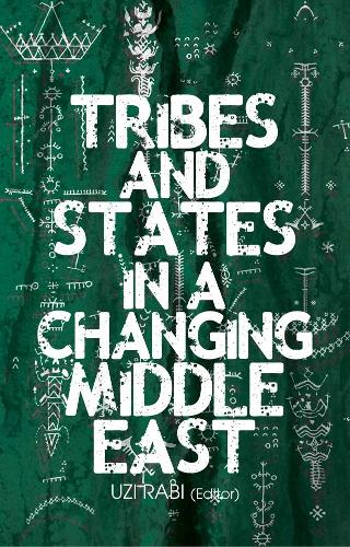 Tribes and States in a Changing Middle East (Hardback)
