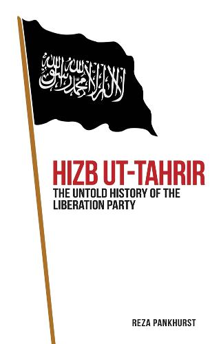 Hizb-ut-Tahrir: The Untold History of the Liberation Party (Hardback)