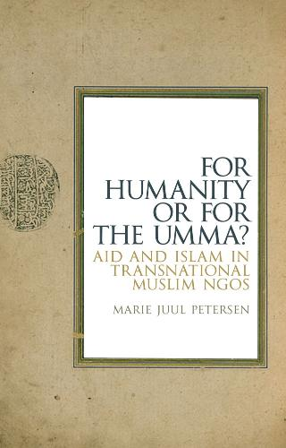 For Humanity or for the Umma?: Aid and Islam in Transnational Muslim NGOs (Hardback)